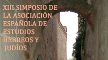 XIII Simposio de la Asociación Española de Estudios Hebreos y Judios
